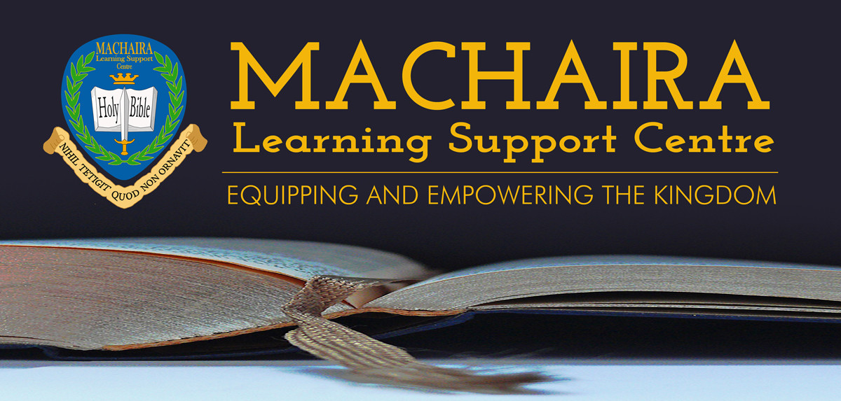Machaira Learning Support Centre a distance learning centre of the Full Gospel Church Bible College via the